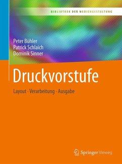 Druckvorstufe - Bühler, Peter; Schlaich, Patrick; Sinner, Dominik