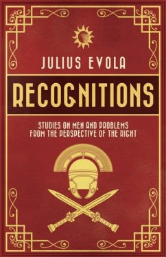 Recognitions: Studies on Men and Problems from the Perspective of the Right - Evola, Julius