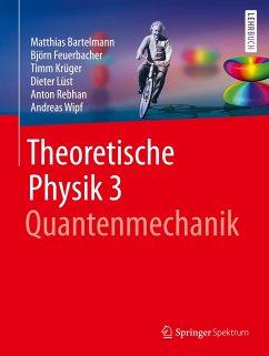 Theoretische Physik 3   Quantenmechanik - Bartelmann, Matthias;Feuerbacher, Björn;Krüger, Timm