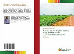 Custos de Produção de Leite, Soja e Mandioca no Assentamento Itamarati
