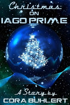 Christmas on Iago Prime (A Year on Iago Prime, #2) (eBook, ePUB) - Buhlert, Cora