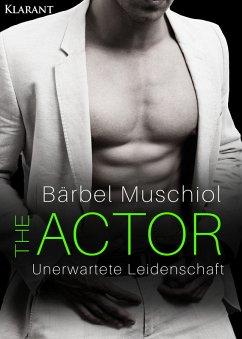 The Actor. Unerwartete Leidenschaft (eBook, ePUB)