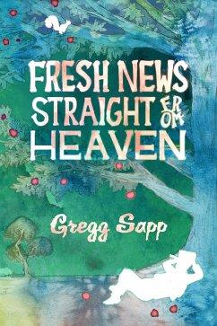 Fresh News Straight from Heaven (eBook, ePUB)