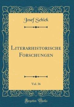Literarhistorische Forschungen, Vol. 36 (Classic Reprint)