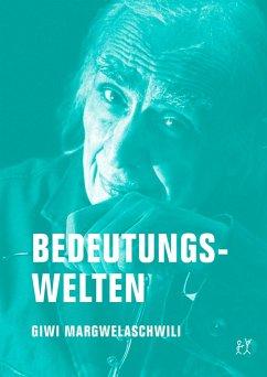 Bedeutungswelten (eBook, ePUB) - Sundermeier, Jörg; Margwelaschwili, Giwi