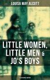 Louisa May Alcott: Little Women, Little Men & Jo's Boys (Illustrated Edition) (eBook, ePUB)