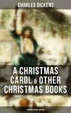 Charles Dickens: A Christmas Carol & Other Christmas Books (5 Books in One Edition) (eBook, ePUB)