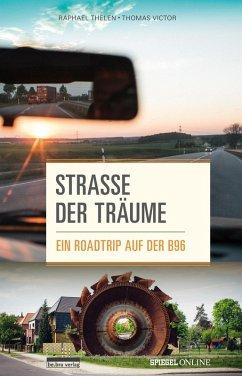 Straße der Träume (eBook, ePUB) - Thelen, Raphael; Victor, Thomas