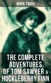 The Complete Adventures of Tom Sawyer & Huckleberry Finn (eBook, ePUB)