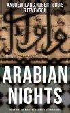 ARABIAN NIGHTS: Andrew Lang's 1001 Nights & R. L. Stevenson's New Arabian Nights (eBook, ePUB)