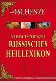 Vadim Tschenzes russisches Heillexikon (eBook, ePUB)