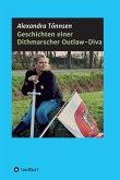 Geschichten einer Dithmarscher Outlaw-Diva (eBook, ePUB)