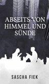 Abseits von Himmel und Sünde (eBook, ePUB)