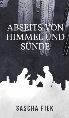 Abseits von Himmel und Sünde (eBook, ePUB) - Fiek, Sascha