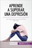 Aprende a superar una depresión (eBook, ePUB)
