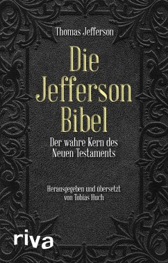 Die Jefferson-Bibel (eBook, ePUB) - Dierksmeier, Claus; Huch, Tobias; Jefferson, Thomas