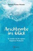 Arschbombe ins Glück (eBook, ePUB)