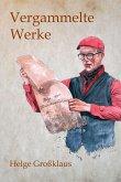 Vergammelte Werke (eBook, ePUB)