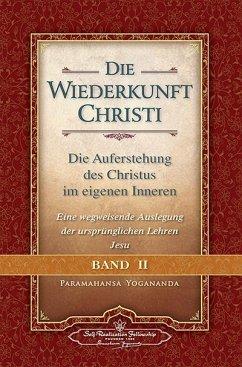 Die Wiederkunft Christi - Die Auferstehung des Christus im eigenen Inneren, Band 2 - Yogananda, Paramahansa