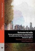 Horizontes del Exilio. Nuevas aproximaciones a la experiencia de los exilios entre Europa y América Latina durante el siglo XX
