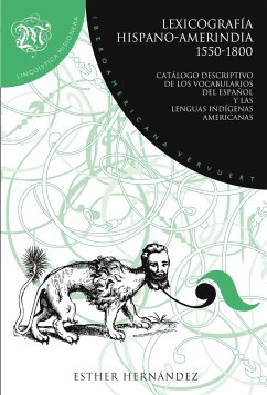 Lexicografía hispano-amerindia 1550-1800. Catálogo descriptivo de los vocabularios con las lenguas indígenas americanas - Hernández, Esther