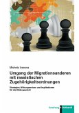 Umgang der Migrationsanderen mit rassistischen Zugehörigkeitsordnungen (eBook, PDF)