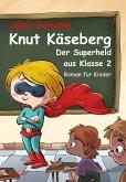 Knut Käseberg - Der Superheld aus Klasse 2 - Roman für Kinde (eBook, ePUB)
