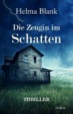 Die Zeugin im Schatten - Thriller (eBook, ePUB)