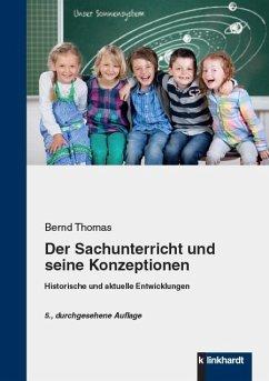 Der Sachunterricht und seine Konzeptionen (eBook, PDF) - Thomas, Bernd