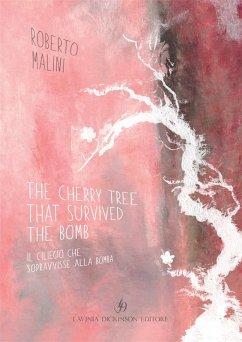 The Cherry Tree that Survived the Bomb / Il ciliegio che sopravvisse alla bomba (eBook, PDF)