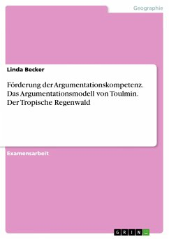 Förderung der Argumentationskompetenz. Das Argumentationsmodell von Toulmin. Der Tropische Regenwald