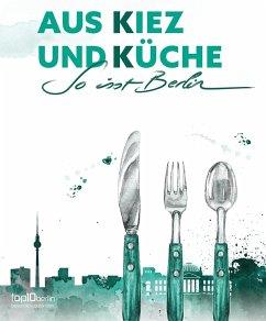 Aus Kiez und Küche - Laufs, Stefanie; Friedrich, Antje
