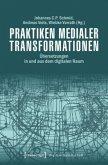 Praktiken medialer Transformationen