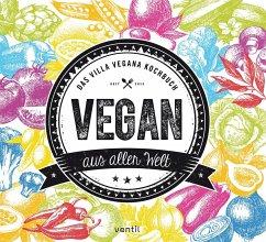Vegan aus aller Welt - Spann, Miriam; Schmitt, Jens