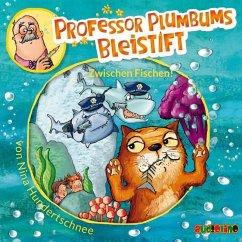 Zwischen Fischen! / Professor Plumbums Bleistift Bd.2 (1 Audio-CD) - Hundertschnee, Nina