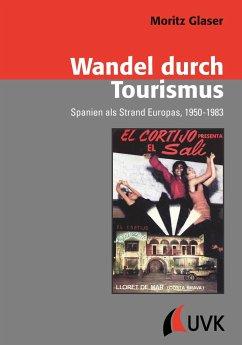 Wandel durch Tourismus - Glaser, Moritz