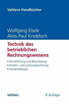 Technik des betrieblichen Rechnungswesens - Eisele, Wolfgang; Knobloch, Alois Paul