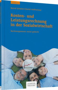Kosten- und Leistungsrechnung in der Sozialwirtschaft - Schwien, Bernd;Hoffmeister, Daniel