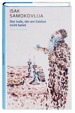 Der Jude, der am Sabbat nicht betet - Samokovlija, Isak