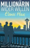 Millionärin wider Willen - Elenas Haus (eBook, ePUB)