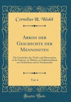 Abriss der Geschichte der Mennoniten, Vol. 4
