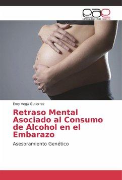 Retraso Mental Asociado al Consumo de Alcohol en el Embarazo