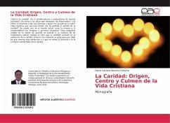 La Caridad: Origen, Centro y Culmen de la Vida Cristiana
