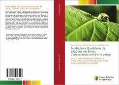 Produção e Qualidade de Silagens de Sorgo Consorciado com Forrageiras - Cruz, Sanderley; Andreotti, Marcelo; Pascoaloto, Isabô