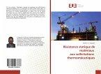 Résistance statique de matériaux aux sollicitations thermomécaniques
