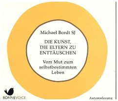 Die Kunst, die Eltern zu enttäuschen, 2 Audio-CDs - Bordt, Michael
