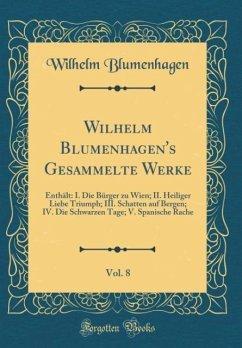 Wilhelm Blumenhagen's Gesammelte Werke, Vol. 8