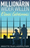 Millionärin wider Willen - Elenas Geheimnis (eBook, ePUB)