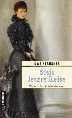 Sisis letzte Reise (eBook, ePUB) - Klausner, Uwe