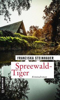 Spreewald-Tiger (eBook, ePUB) - Steinhauer, Franziska